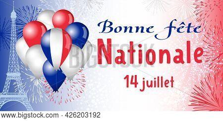 State Holidays In France Congrats Concept. French Inscription Bonne Fete Nationale, Translation Happ