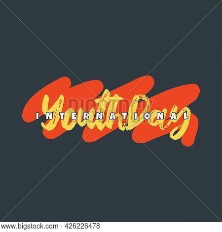 International Youth Day Sign Letter With Yellow Brush Scratch Style With Orange Scratched Background