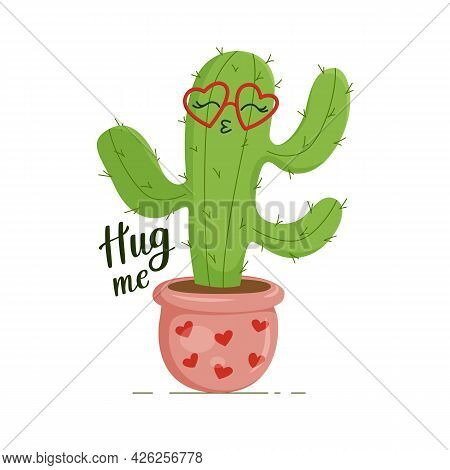 Happy Green And Prickly Cactus, Wearing Heart-shaped Glasses. Lettering Hug Me. Print For Clothes, D