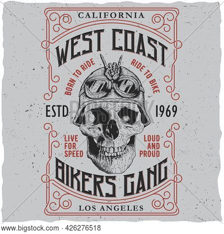 West Coast Bikers Gang Poster With T-shirt Design And Skull In Motorcycle Helmet Vector Illustration