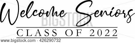 Welcome Seniors Banner Class Of 2022 Graphic Black Script