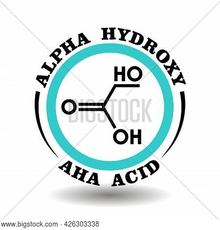 Circle Vector Icon Alpha Hydroxy Acid With Chemical Formula Of Aha Symbol For Packaging Signs Of Exf