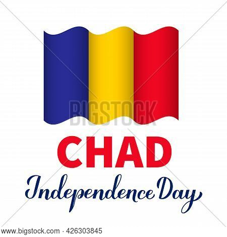 Chad Independence Day Lettering With Flag. National Holiday Celebrate On August 11. Easy To Edit Vec
