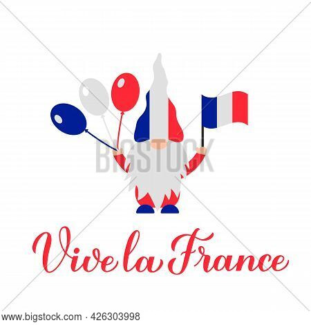 Vive La France Calligraphy Hand Lettering And Cute Gnome Holding Flag. Long Live France In French. V