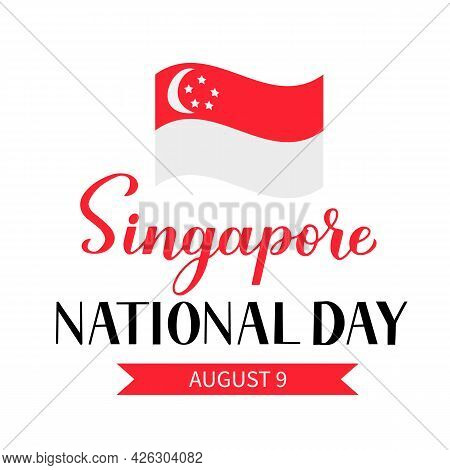 Singapore National Day Calligraphy Hand Lettering Wit Flag. Singapore Independence Day Typography Po