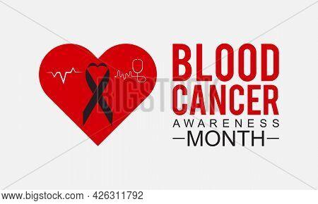 Blood Cancer Awareness Month Banner, Background Design. Efforts To Fight Blood Cancers Including Leu