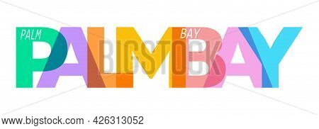 Palm Bay. The Name Of The City On A White Background. Vector Design Template For Poster, Postcard, B