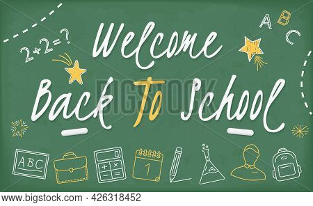 Welcome Back To School Banner On Blackboard With School Icons And Stars, Vector Eps10 Illustration