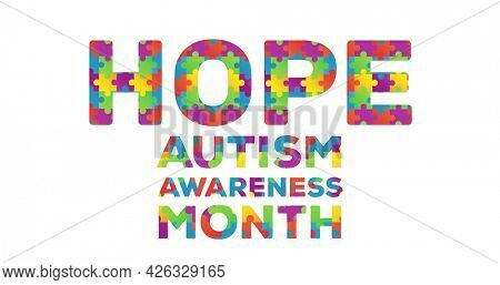 Image of multi coloured puzzle elements forming words Hope Autism Awareness Month on white background. Autism awareness support concept digitally generated image.