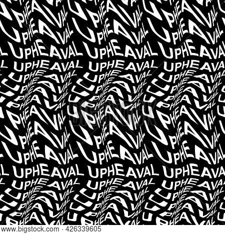 Upheaval Word Warped, Distorted, Repeated, And Arranged Into Seamless Pattern Background