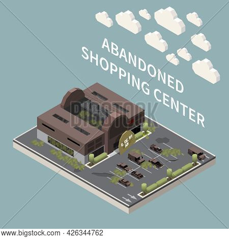 Post Apocalypse City Isometric Background With Empty Abandoned Shopping Center And Parking With Cars