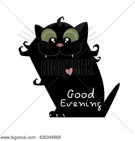 Black Cat. Happy Pet. Outdoor Cat Illustration. Inscription Good Evening
