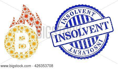 Bacilla Collage Burn Bitcoin Icon, And Grunge Insolvent Stamp. Burn Bitcoin Mosaic For Pandemic Temp