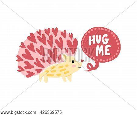 Cute Hedgehog Offers To Hug. Beautiful Animal Illustration For Childrens T-shirts, Clothing, Printin