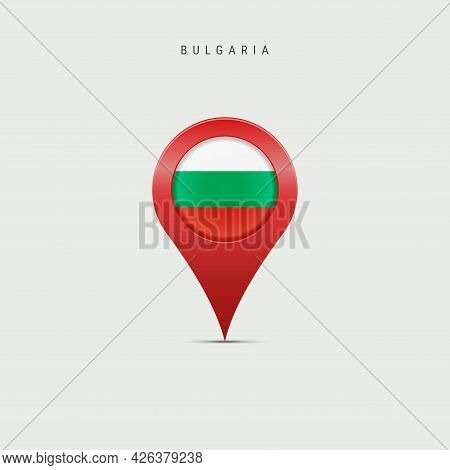 Teardrop Map Marker With Flag Of Bulgaria. Bulgarian Flag Inserted In The Location Map Pin. Vector I