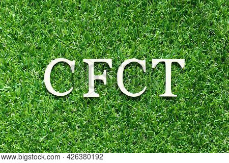 Alphabet Letter In Word Cfct (abbreviation Of Cash Flow Cycle Time) On Green Grass Background