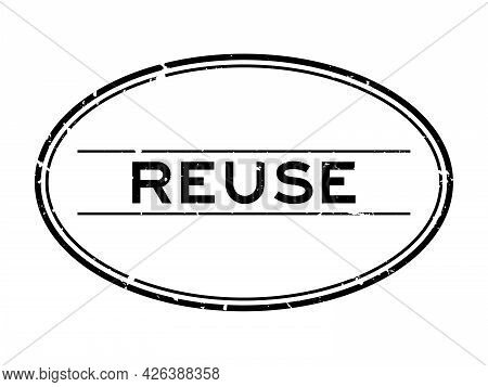 Grunge Black Reuse Word Oval Rubber Seal Stamp On White Background