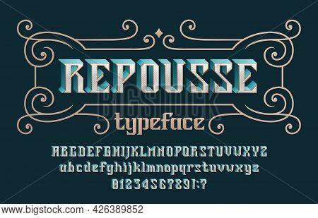 Repousse Alphabet Font. Vintage 3d Letters, Numbers And Symbols For Label, Badge Or Emblem Design. U