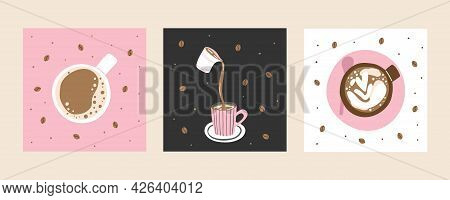 Coffee Poster Set. Hand Drawn Traditional Morning Breakfast Drink, Cup With Latte Or Cappuccino Top