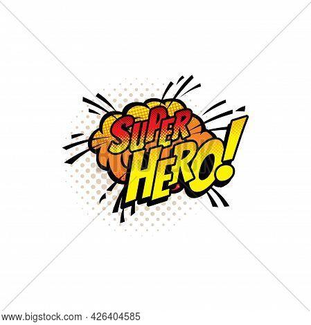 Super Hero Pop Art Comic Halftone Cloud Or Bubble Vector Icon. Cartoon Boom Bang Retro Sound Blast E