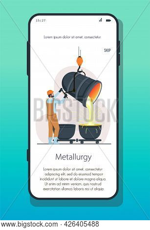 Male Character Is Working In Metallurgy Industry. Concept Of Smelting Of Metal In Big Foundry. Metal