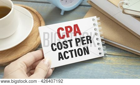 Word Writing Text Cpa Cost Per Action. Business Concept For Commission Paid When User Clicks On An A