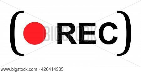 Recording Sign Button, Red App Panel, Rec, Vector Symbol Isolated On White Background .