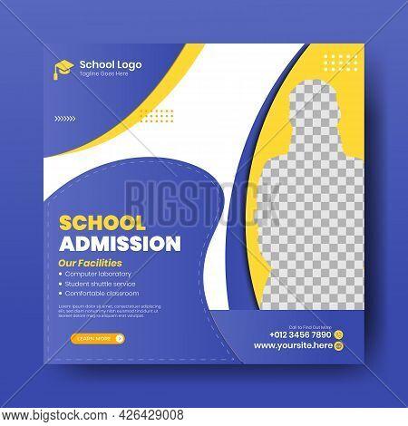 Admission Social Media Post, Back To School Admission Promotion Social Media Post Template Design, E