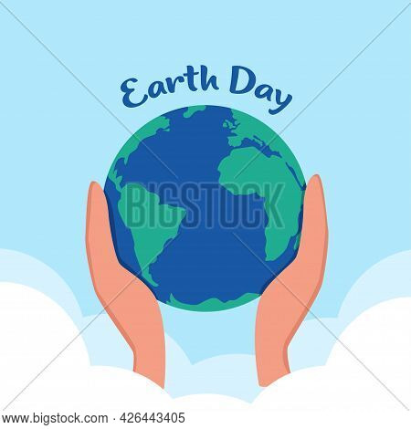 Earth Day. Planet Earth In Caring Hands. 22 Of April. Hands Holding Earth Ball. Save The Planet. Fla