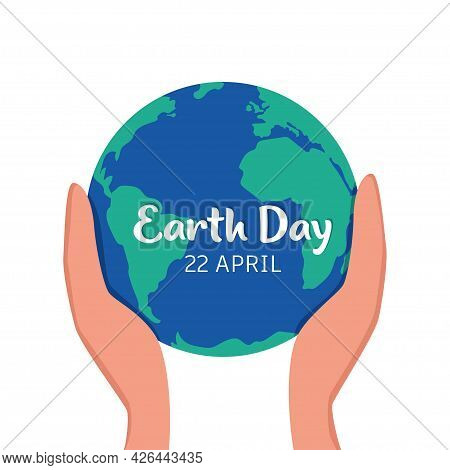 Planet Earth In Caring Hands. Happy Earth Day. 22 Of April. Hands Holding Earth Ball. Save The Plane