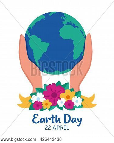 Happy Earth Day Card. Earth Planet With Flowers. Planet Earth In Caring Hands. 22 Of April. Hands Ho