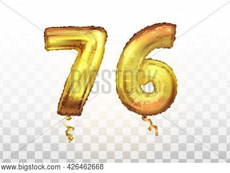 Vector Golden Foil Number 76 Seventy Six Metallic Balloon. Party Decoration Golden Balloons. Anniver