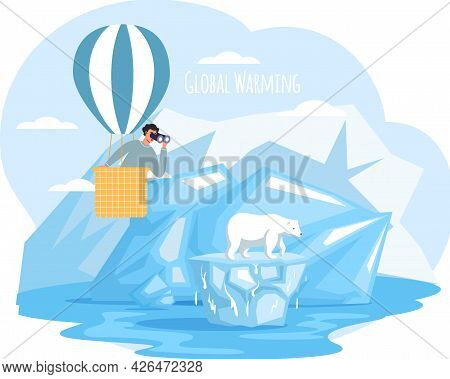 Man With Binoculars Flying On Hot Air Balloon And Looking At Polar Bear. Climate Change On Planet, G