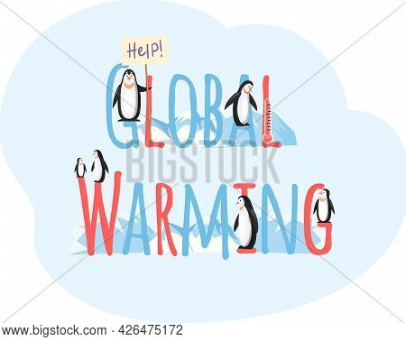 Placards And Posters Design Of Global Warming And Climate Change. Colorful Inscription, Lettering Gl