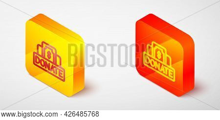 Isometric Line Donation And Charity Icon Isolated On Grey Background. Donate Money And Charity Conce