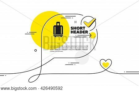 Airport Baggage Reclaim Icon. Continuous Line Check Mark Chat Bubble. Airplane Luggage Sign. Flight