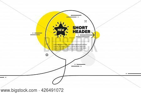 New Star Icon. Continuous Line Chat Bubble Banner. Sale Shopping Sign. Clearance Symbol. New Star Ic