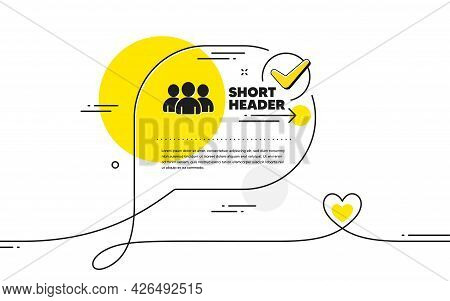 Group Icon. Continuous Line Check Mark Chat Bubble. Users Or Teamwork Sign. Person Silhouette Symbol