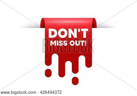 Dont Miss Out Text. Red Ribbon Tag Banner. Special Offer Price Sign. Advertising Discounts Symbol. M