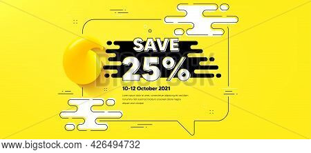 Save 25 Percent Off. Quote Chat Bubble Background. Sale Discount Offer Price Sign. Special Offer Sym