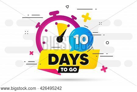 Ten Days Left Icon. Offer Countdown Date Number. Abstract Banner With Stopwatch. 10 Days To Go Sign.