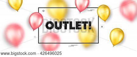 Outlet Text. Balloons Frame Promotion Ad Banner. Special Offer Price Sign. Advertising Discounts Sym