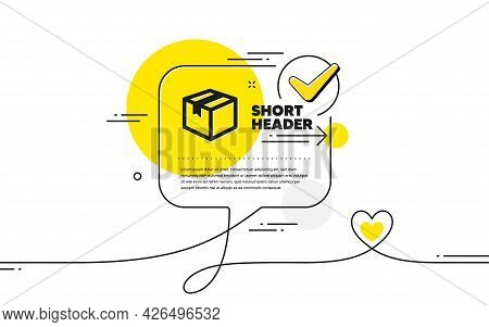 Shipping Box Icon. Continuous Line Check Mark Chat Bubble. Logistics Delivery Sign. Parcels Tracking