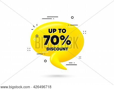 Up To 70 Percent Discount. Yellow 3d Chat Bubble. Sale Offer Price Sign. Special Offer Symbol. Save