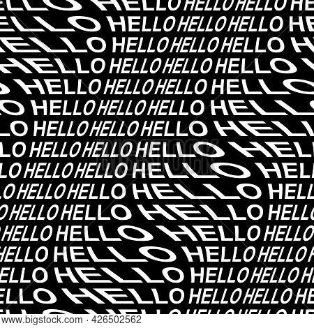 Hello Word Warped, Distorted, Repeated, And Arranged Into Seamless Pattern Background