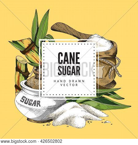 Cane Sugar Frame With Label And Sugar Products, Engraving Vector Illustration.