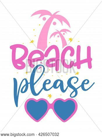 Beach Please - Funny Typography With Palm Trees. Good For Poster, Wallpaper, T-shirt, Gift. Summer H