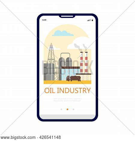 Vector Mobile Phone Screen With Petrochemical Oil Refinery Plant.
