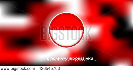 Indonesia Independence Day With Red White And Black Abstract Background Design. Indonesian Text Mean