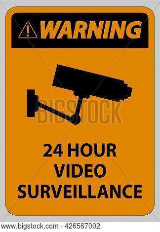 Warning Sign Cctv 24 Hour Video Surveillance Symbol